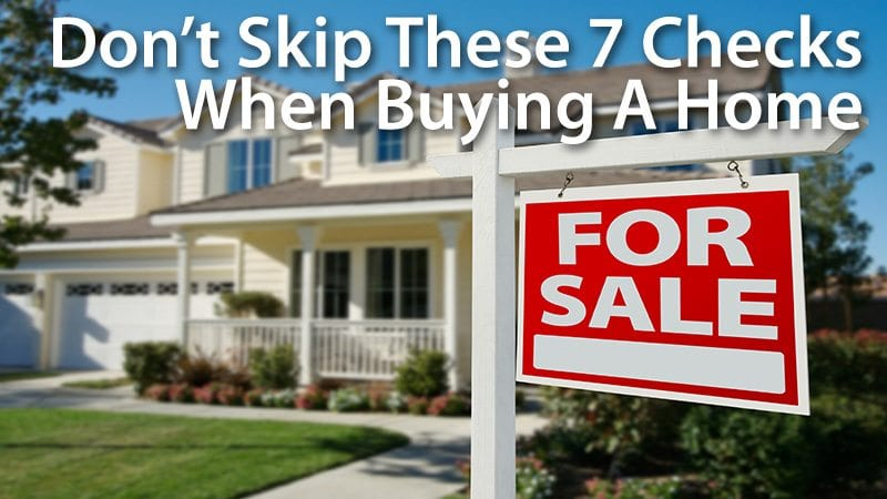 Buying a home 7 things to check