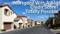 Mortgage with 640 credit score