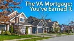 The VA Mortgage Loan - A Benefit You Have Earned