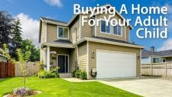 Buying a home for an adult child