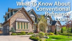 Conventional Conforming Refinance Loans