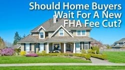 FHA Fee Cut MIP Reduction