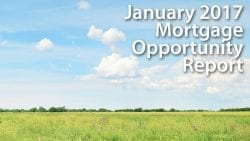 January 2017 Mortgage Opportunity Report