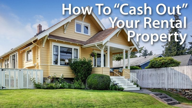 Cash Out Refinance Rental Property Guidelines And Mortgage Rates