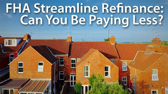FHA Streamline Refinance FHA Refinance Guidelines Rates – Fha Streamline Refinance Calculator Worksheet