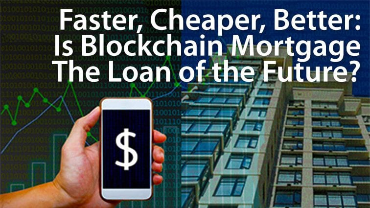 Blockchain mortgage: the future of home loans