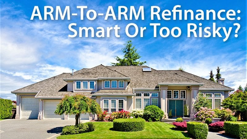 refinance your ARM to another ARM