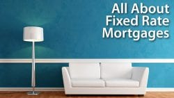 All About The Fixed Rate Mortgage