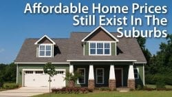 Affordable Home Prices Exist In Suburbs