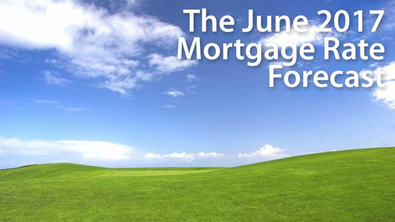 June 2017 Mortgage Rates Forecast FHA USDA VA Conventional