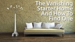 Vanishing Starter Home And How To Find One