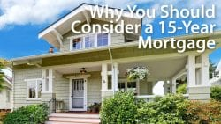 Why You Should Consider A 15-Year Mortgage