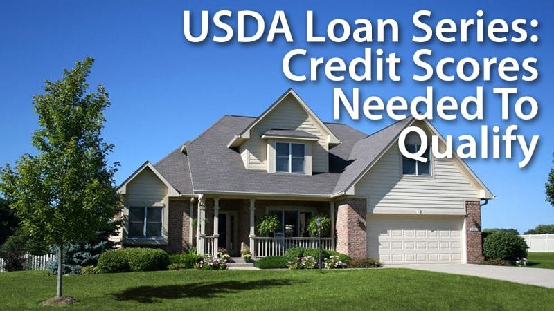 Usda loans guide to credit score eligibility for Usda approved homes