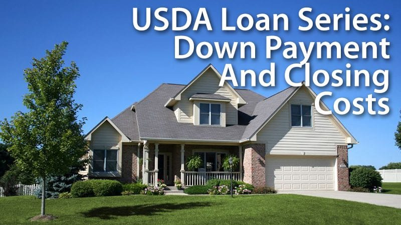 USDA Loan Series - Down Payment And Closing Costs