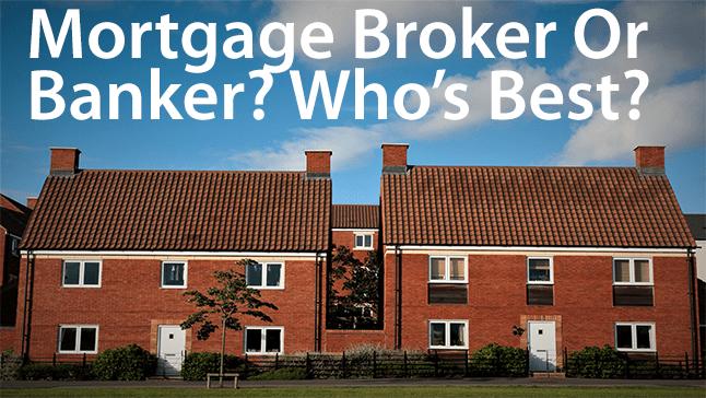 mortgage broker or banker