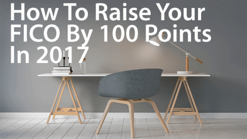 Raise Your FICO 100 Points In 2017 And Save Big On Everything