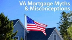 VA mortgage myths