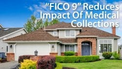 FICO 9 Reduces Impact Of Medical Collections