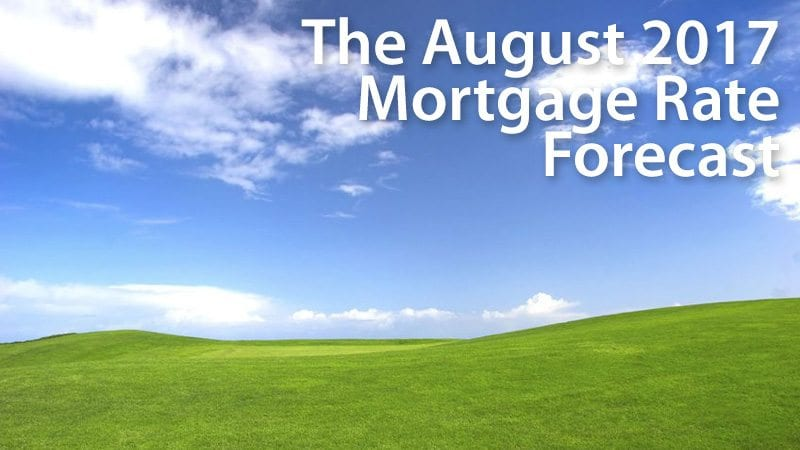 Mortgage Rate Forecast August 2017 FHA VA USDA Conventional