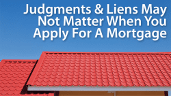 mortgage application judgments liens