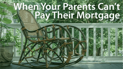 parents mortgage problems
