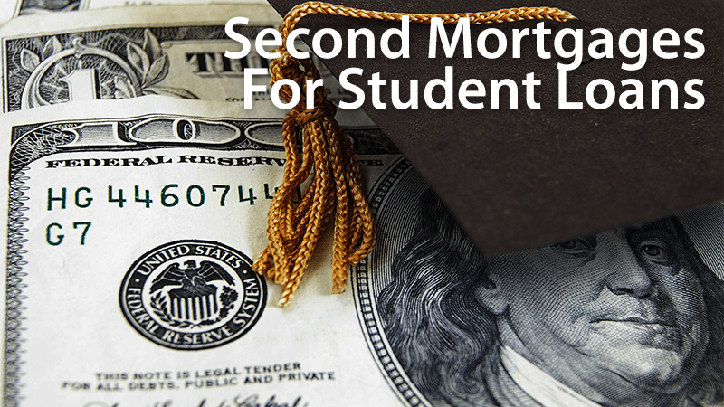 second mortgages for student loans