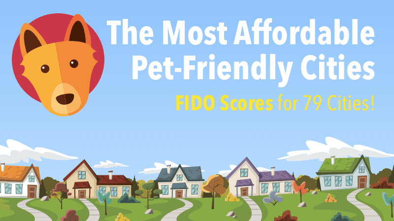 Affordable Pet Friendly Cities by FIDO Score | The Mortgage Reports