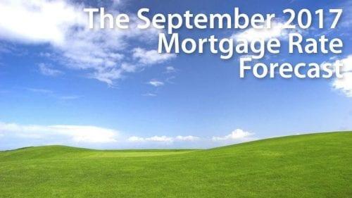 September 2017 mortgage rates forecast (FHA, VA, USDA, Conventional)