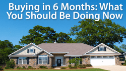 buy a home in 6 months