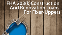 FHA 203(k) Construction Loans