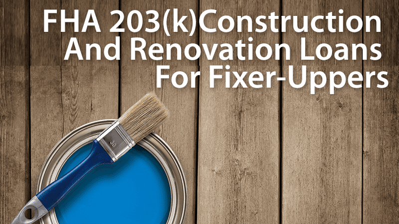 FHA 203(k) Construction Loans