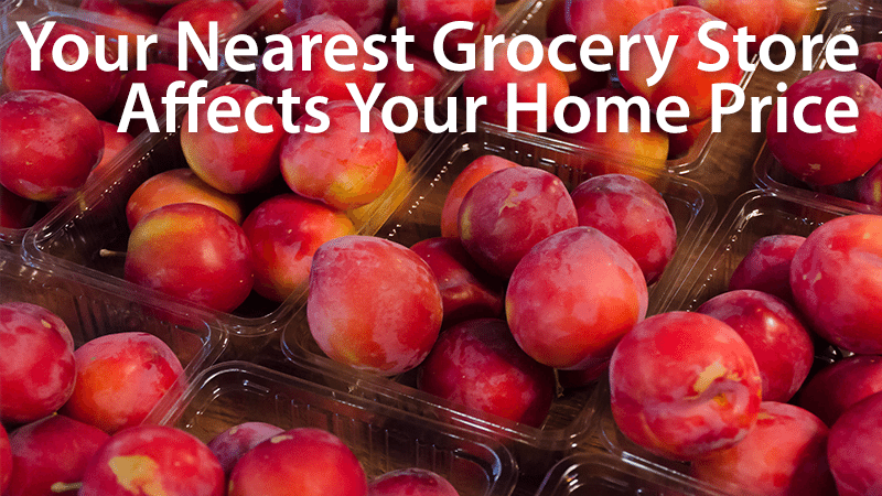buying a home grocery store affects value
