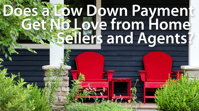 Does A Low Down Payment Make Your Offer Weaker Good