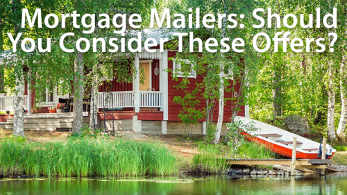 The mortgage offer in the mail: Should you accept?