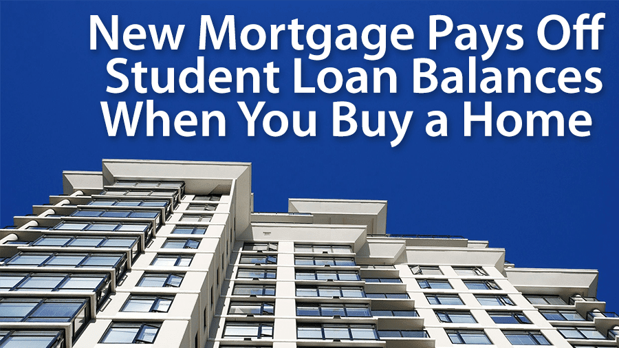 mortgage that pays off student loans