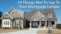10 things not to say to lender