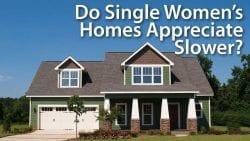 Do Single Women Homes Appreciate Slower