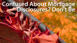 most confusing home mortgage disclosures