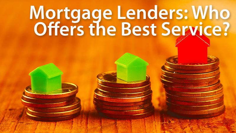best mortgage lenders customer satisfaction
