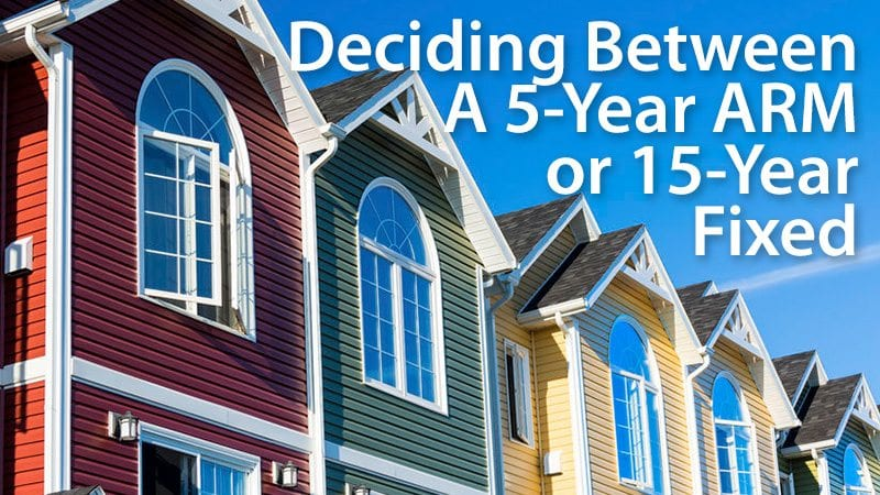 5 year ARM mortgage or 15 year fixed