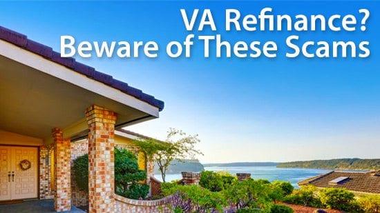 VA refinance beware of scams