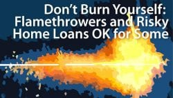 flamethrowers mortgage products