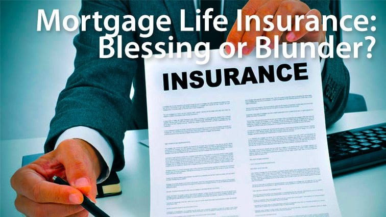 Do Homeowners Need Mortgage Life Insurance?