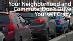 long commute when choosing a neighborhood