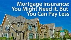 mortgage insurance how to pay less