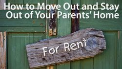 move out of your parents' house