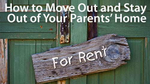How to move out of your parents' house