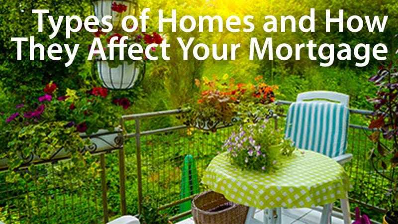 types of homes and how they affect your mortgage rate