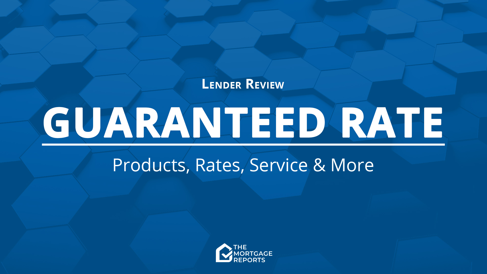 Guaranteed Rate Mortgage Lender Review for 2020 | Mortgage Rates, Mortgage News and Strategy